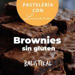 Pastelería con Lunera: Brownies sin Gluten  Mi receta de cocina