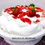 RECETA: PAVLOVA DE FRUTILLAS - Silvana Cocina y Manualidades
