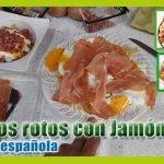 4K, ¿cómo preparar huevos rotos? receta huevos estrellados, jamón y patatas, cocina española