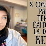 8 CONSEJOS PARA TENER EXITO EN LA DIETA KETO   DIETA CETOGENICA   COMO LOGRAR TUS METAS  PIERDE PESO  Mi receta de cocina