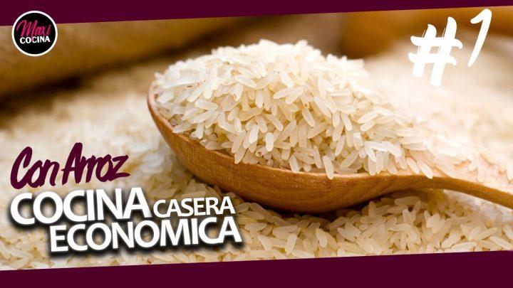 COCINA CASERA ECONOMICA #1 - Recetas con Arroz Pt. 1 | Maxi Cocina