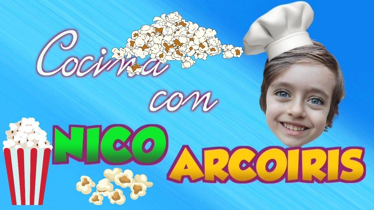 Cocina con Nico Arcoiris :: Palomitas de Maíz, Tres Recetas rápidas y deliciosas!