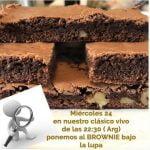 El Brownie bajo la lupa  Mi receta de cocina