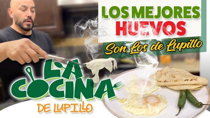 LOS MEJORES HUEVOS SON LOS DE Lupillo | La Cocina de Lupillo Rivera