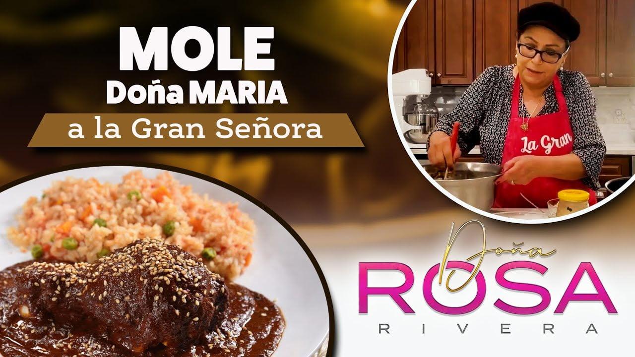 MOLE DOÑA MARIA al estilo de La Gran Señora   Receta   Doña Rosa Rivera Cocina