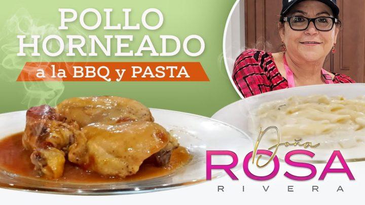 POLLO HORNEADO a la BBQ y PASTA | Receta | Doña Rosa Rivera Cocina