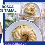 Rosca de tamal  Mi receta de cocina