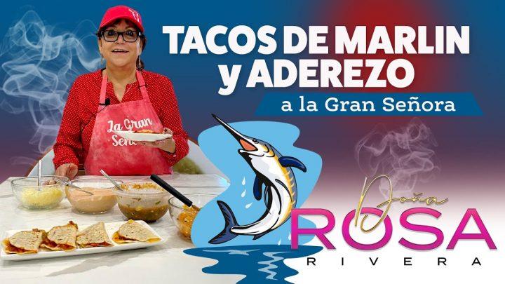 TACOS DE MARLIN + Aderezo   RECETA   Doña Rosa Rivera Cocina
