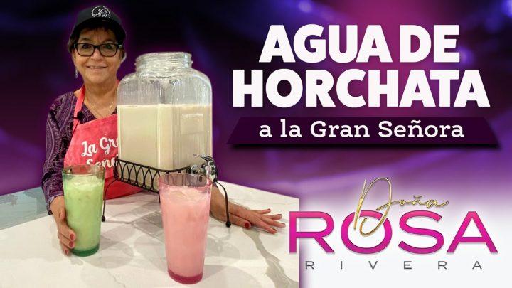 AGUA DE HORCHATA ¡La Mejor Receta!   Doña Rosa Cocina