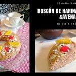 Como hacer un ROSCON CON HARINA INTEGRAL Y AVENA  💪sin azúcar para diabéticos y fitness  Mi receta de cocina
