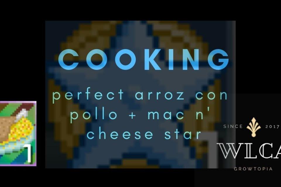 Growtopia | Perfecto Arroz Con Pollo + Mac n & # 39; Queso estrella ft. Fanns