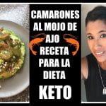 RECETA PARA PERDER PESO| CAMARONES AL MOJO DE AJO| DIETA KETO| DIETA CETOGENICA