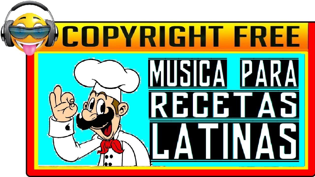 MÚSICA PARA RECETAS DE COCINA LATINA (Tu Música SIN COPYRIGHT)